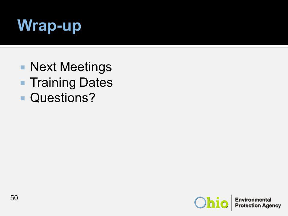  Next Meetings  Training Dates  Questions? 50