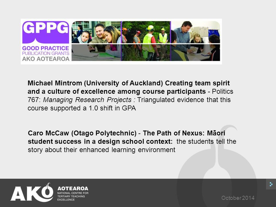 October 2014 Michael Mintrom (University of Auckland) Creating team spirit and a culture of excellence among course participants - Politics 767: Manag