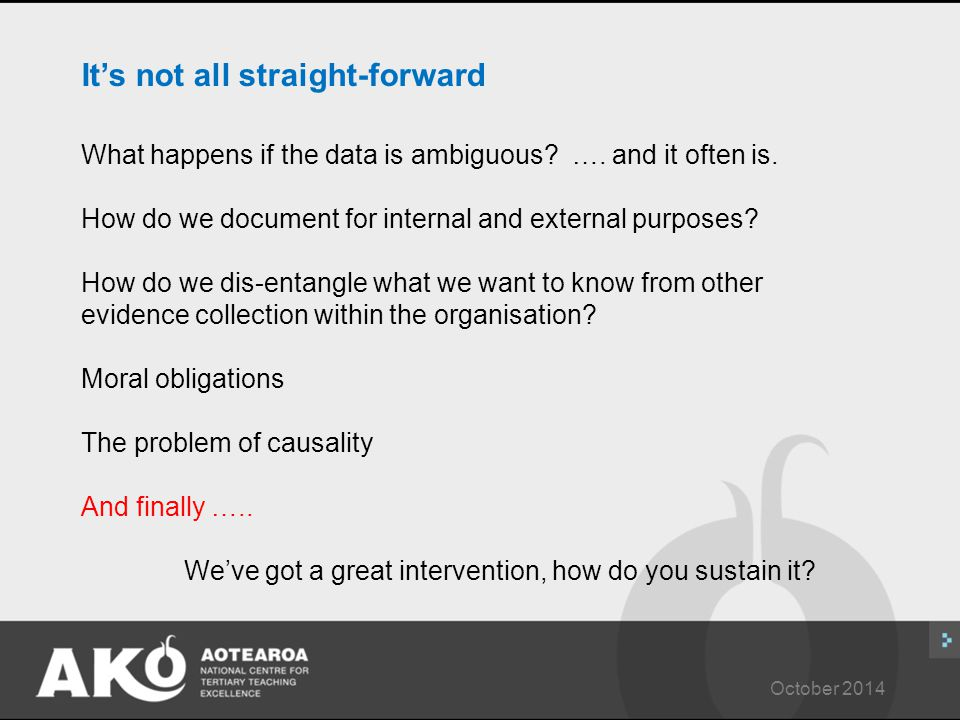 October 2014 It's not all straight-forward What happens if the data is ambiguous? …. and it often is. How do we document for internal and external pur