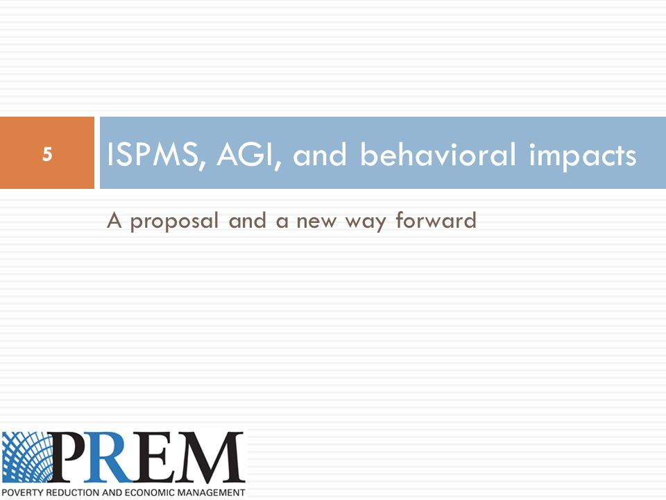 A proposal and a new way forward ISPMS, AGI, and behavioral impacts 5
