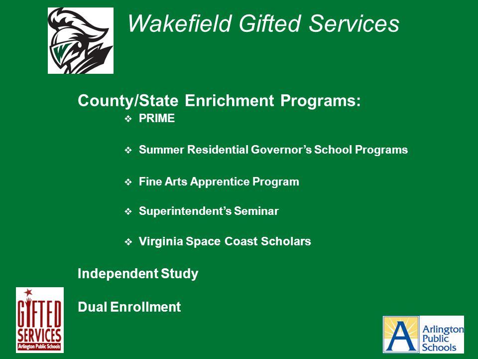 County/State Enrichment Programs:  PRIME  Summer Residential Governor's School Programs  Fine Arts Apprentice Program  Superintendent's Seminar 