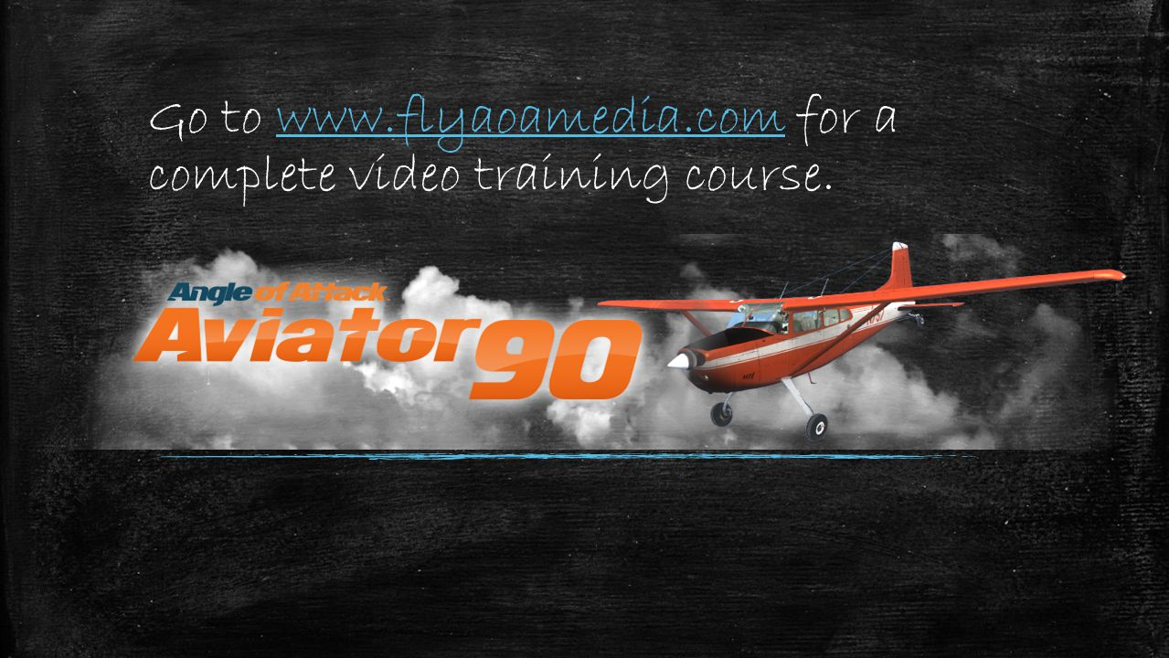 Go to www.flyaoamedia.com for a complete video training course.www.flyaoamedia.com