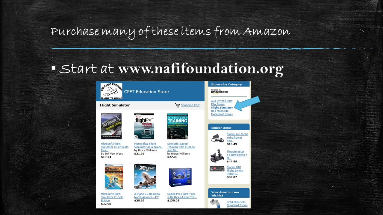 Purchase many of these items from Amazon ▪ Start at www.nafifoundation.org