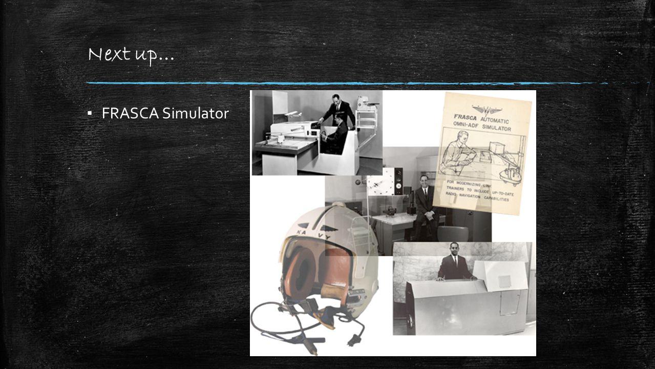 Next up… ▪ FRASCA Simulator