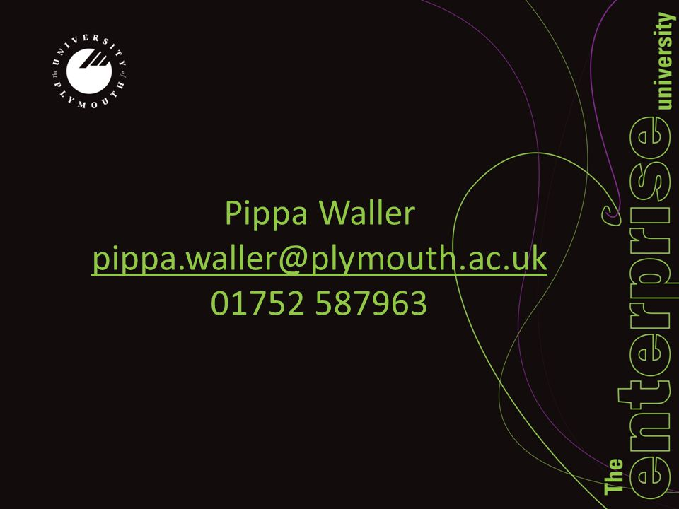 Pippa Waller pippa.waller@plymouth.ac.uk 01752 587963