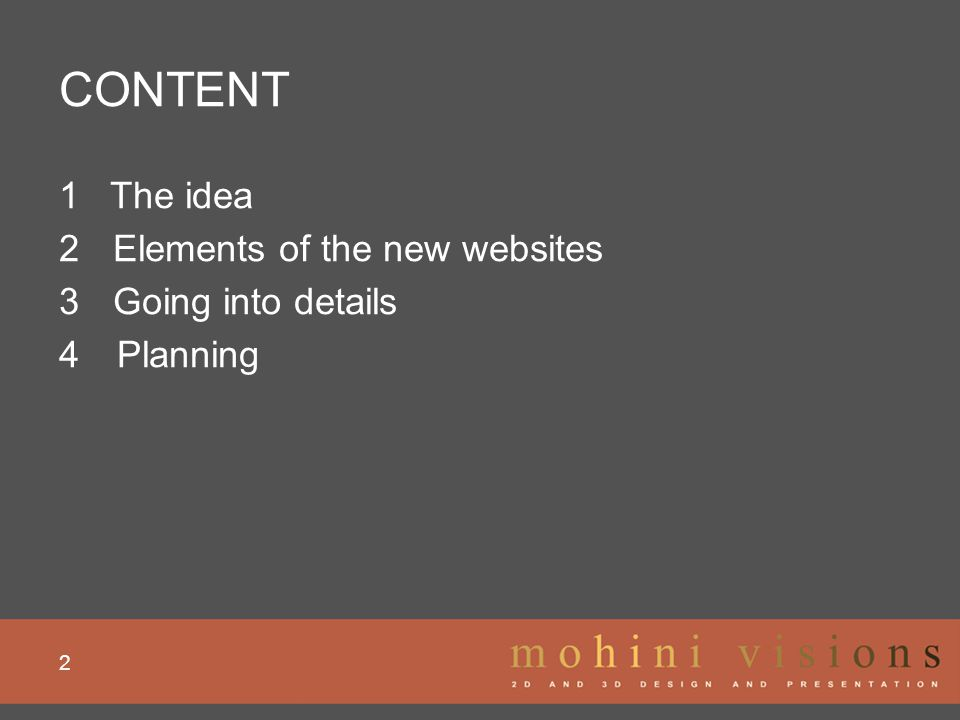 CONTENT 2 1 The idea 2Elements of the new websites 3Going into details 4 Planning