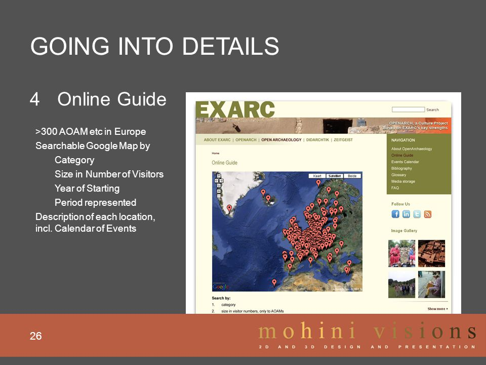 GOING INTO DETAILS 26 4Online Guide >300 AOAM etc in Europe Searchable Google Map by Category Size in Number of Visitors Year of Starting Period repre