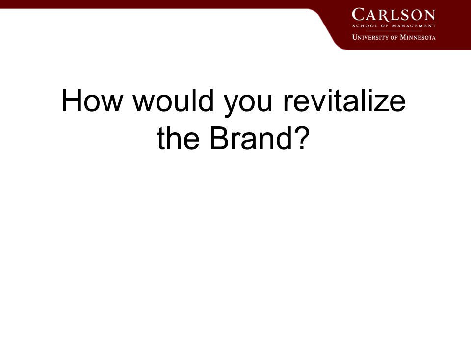 How would you revitalize the Brand