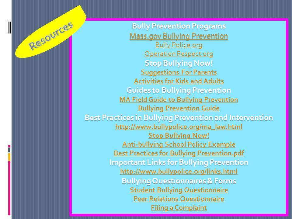 Bully Prevention Programs Mass.gov Bullying Prevention Mass.gov Bullying Prevention Bully Police.org Operation Respect.org Stop Bullying Now! Suggesti