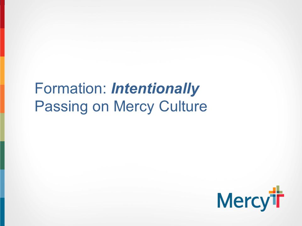 Formation: Intentionally Passing on Mercy Culture
