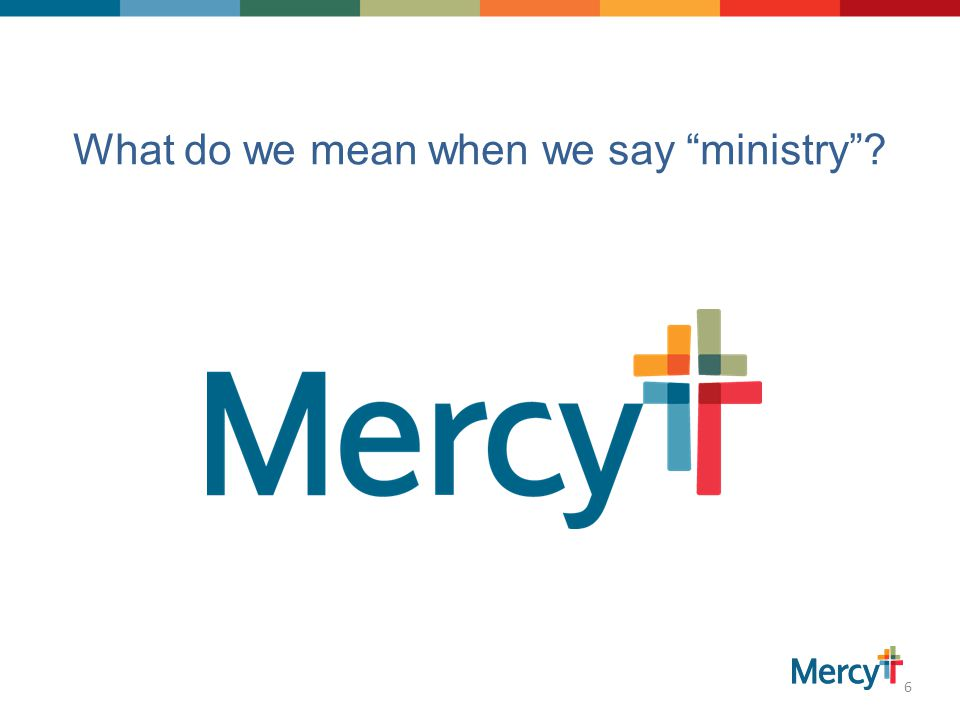 What do we mean when we say ministry 6