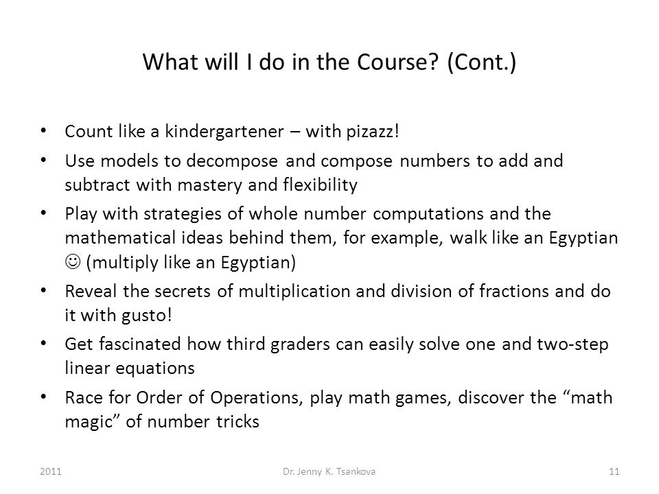 What will I do in the Course. (Cont.) Count like a kindergartener – with pizazz.