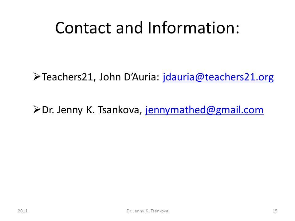 Contact and Information:  Teachers21, John D'Auria: jdauria@teachers21.orgjdauria@teachers21.org  Dr.