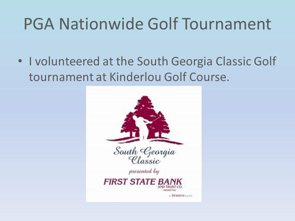 PGA Nationwide Golf Tournament I volunteered at the South Georgia Classic Golf tournament at Kinderlou Golf Course.
