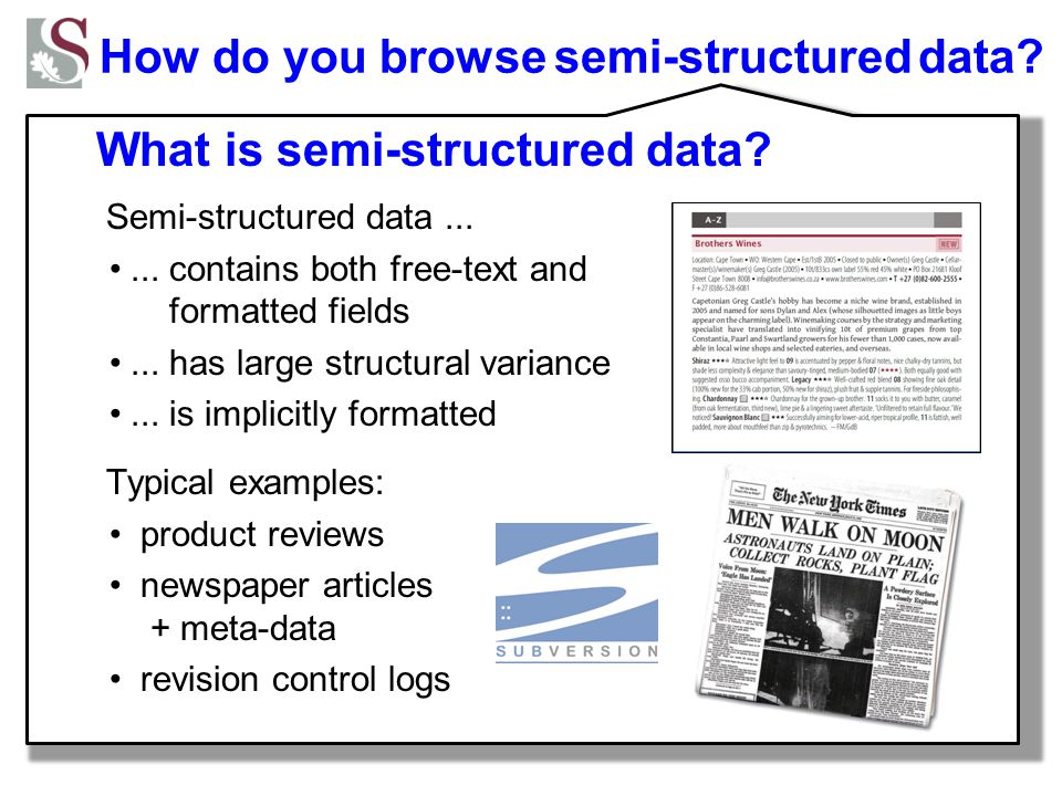 Approach: find a suitable abstract data representation –bag-of-words, graphs, binary relations, RDF triples, XML,...