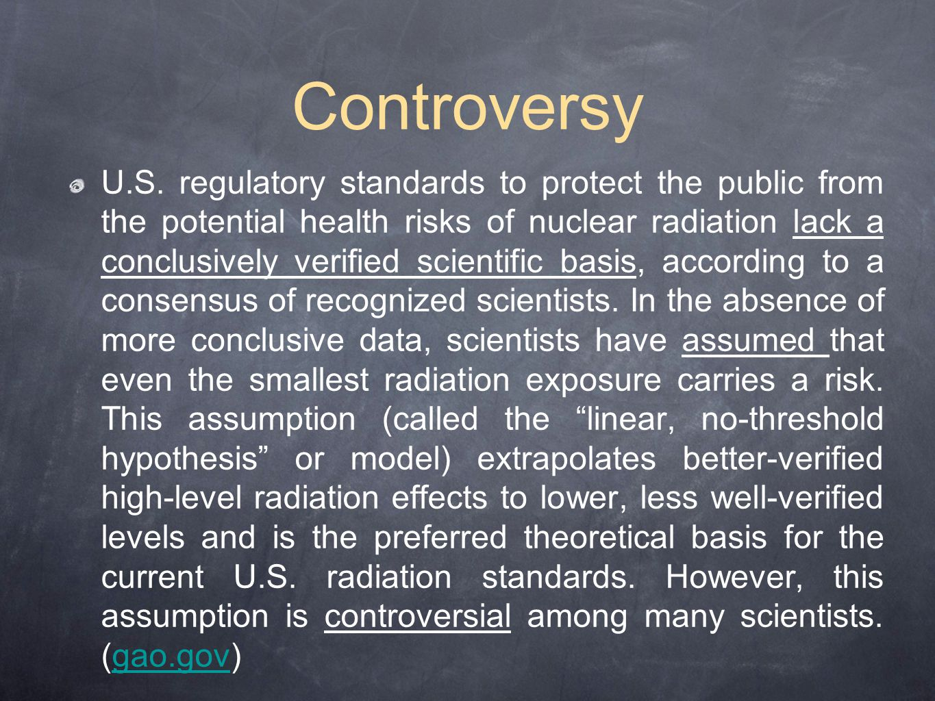 U.S. regulatory standards to protect the public from the potential health risks of nuclear radiation lack a conclusively verified scientific basis, ac