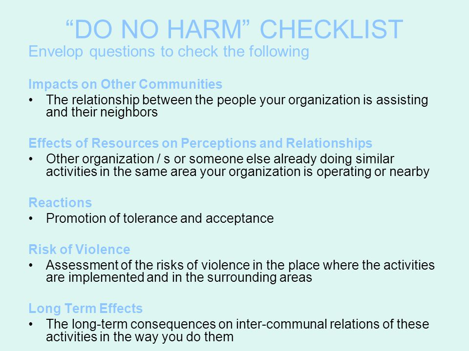 """DO NO HARM"" CHECKLIST Envelop questions to check the following Impacts on Other Communities The relationship between the people your organization is"