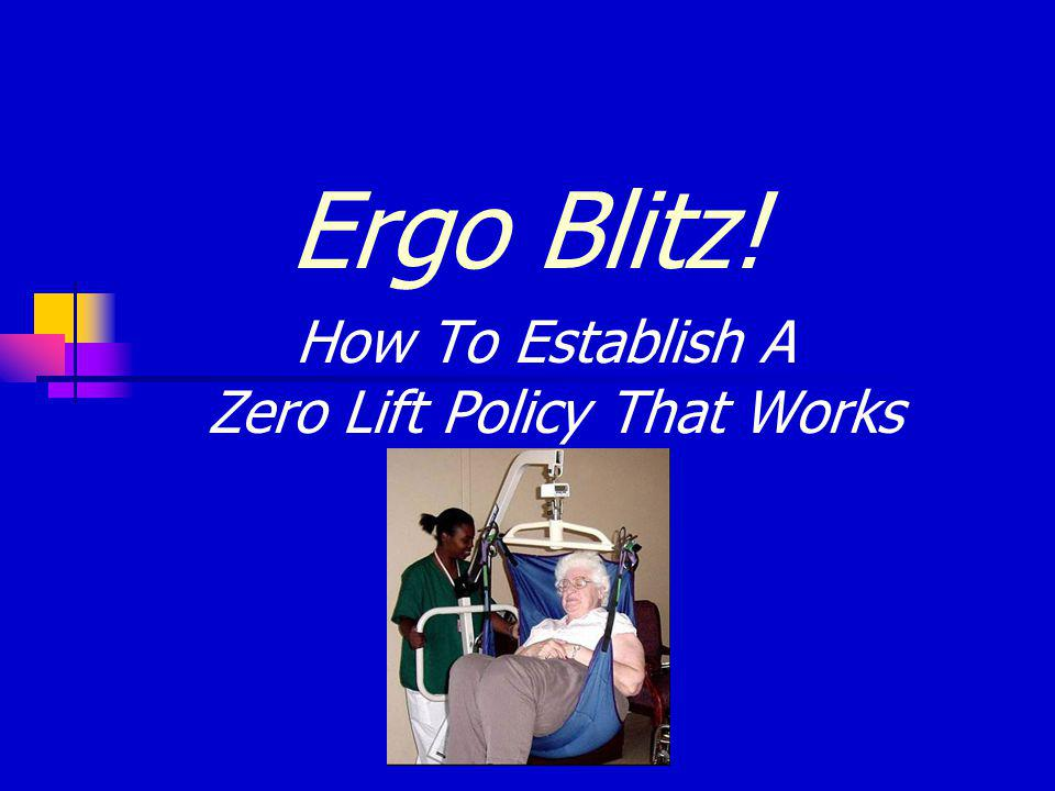 Ergo Blitz! How To Establish A Zero Lift Policy That Works