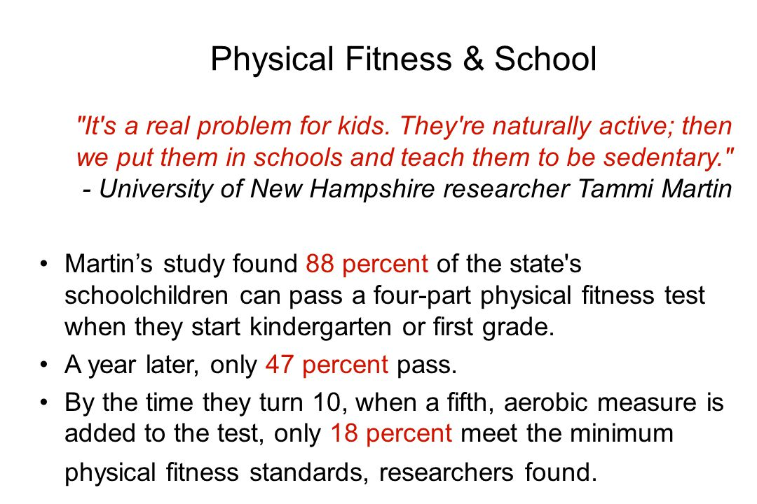 Physical Fitness & School It s a real problem for kids.