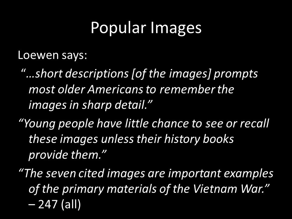 """Popular Images Loewen says: """"…short descriptions [of the images] prompts most older Americans to remember the images in sharp detail."""" """"Young people h"""