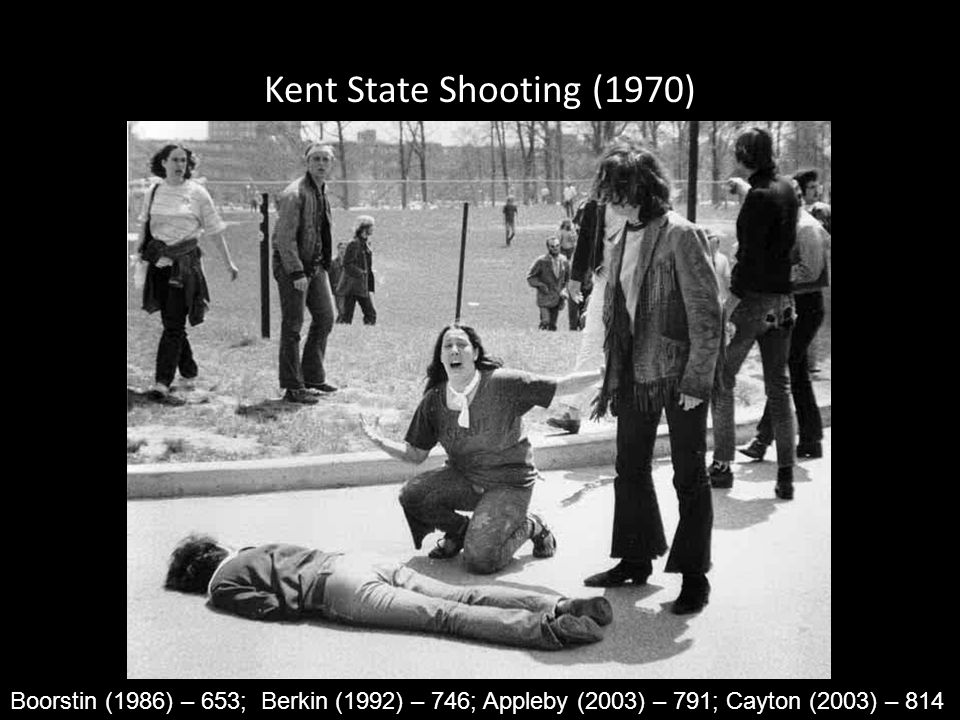 Kent State Shooting (1970) Boorstin (1986) – 653; Berkin (1992) – 746; Appleby (2003) – 791; Cayton (2003) – 814