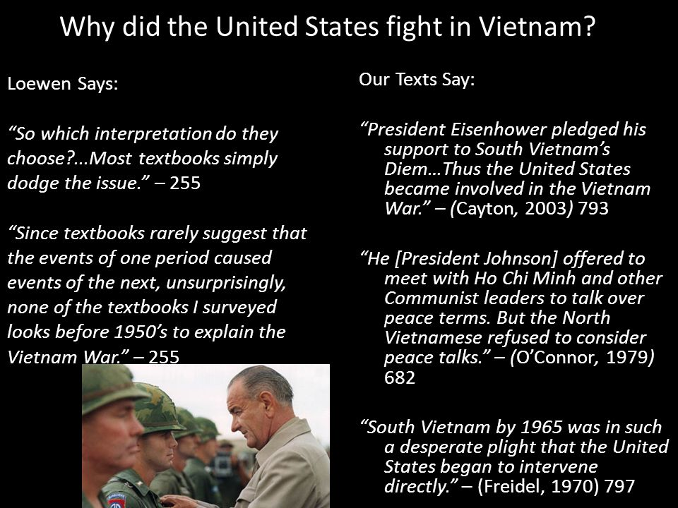 """Why did the United States fight in Vietnam? Our Texts Say: """"President Eisenhower pledged his support to South Vietnam's Diem…Thus the United States be"""