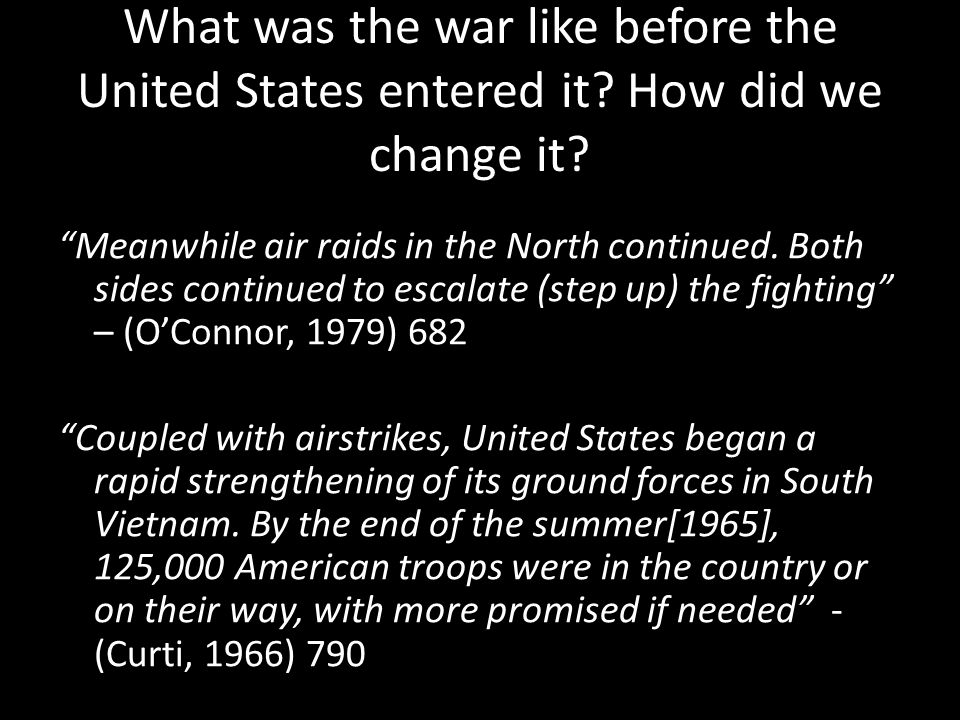 """What was the war like before the United States entered it? How did we change it? """"Meanwhile air raids in the North continued. Both sides continued to"""