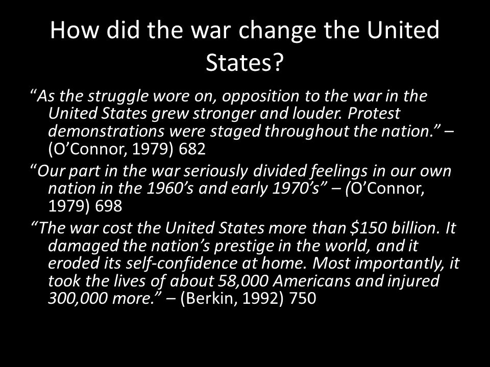 """How did the war change the United States? """"As the struggle wore on, opposition to the war in the United States grew stronger and louder. Protest demon"""