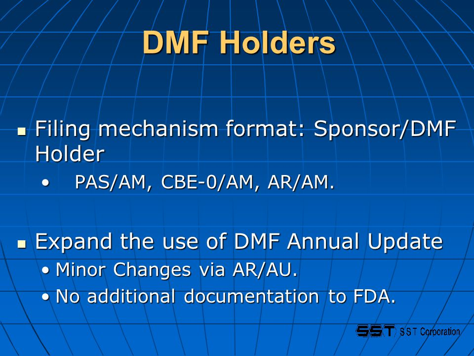 DMF Holders Filing mechanism format: Sponsor/DMF Holder Filing mechanism format: Sponsor/DMF Holder PAS/AM, CBE-0/AM, AR/AM.
