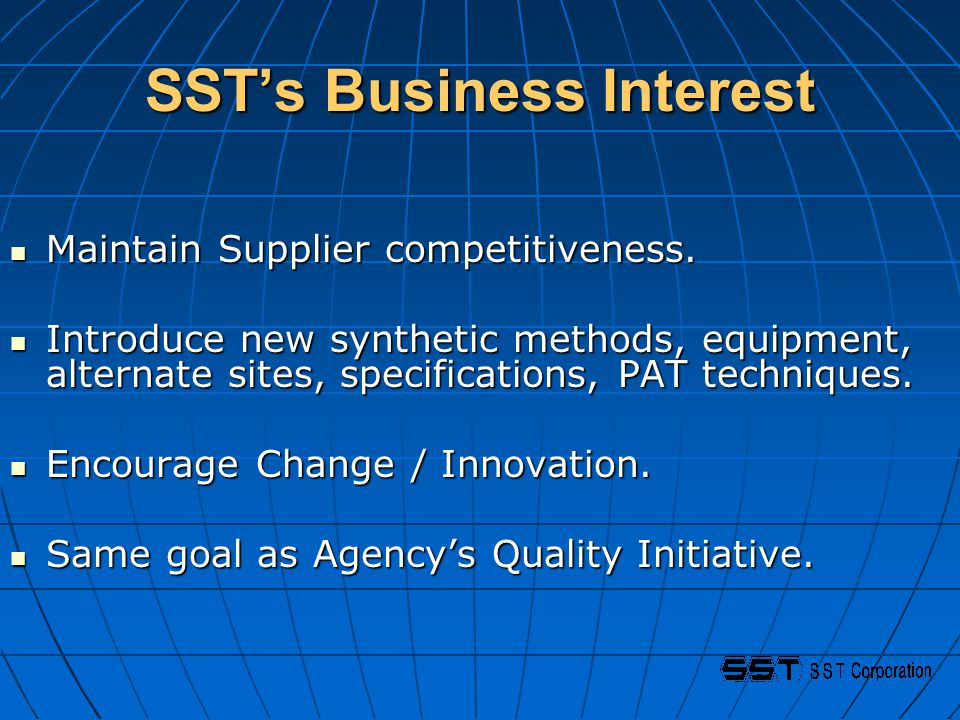 SST's Business Interest Maintain Supplier competitiveness.