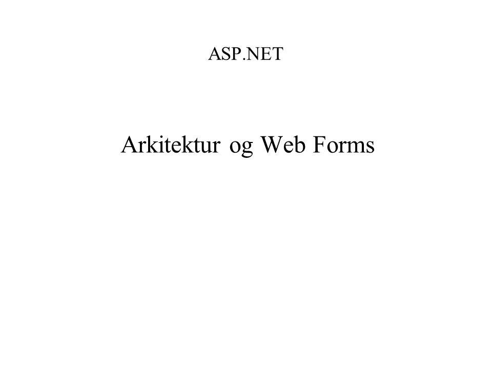 ASP.NET Arkitektur og Web Forms