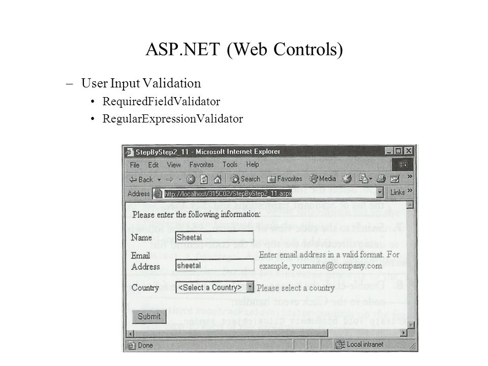 ASP.NET (Web Controls) –User Input Validation RequiredFieldValidator RegularExpressionValidator