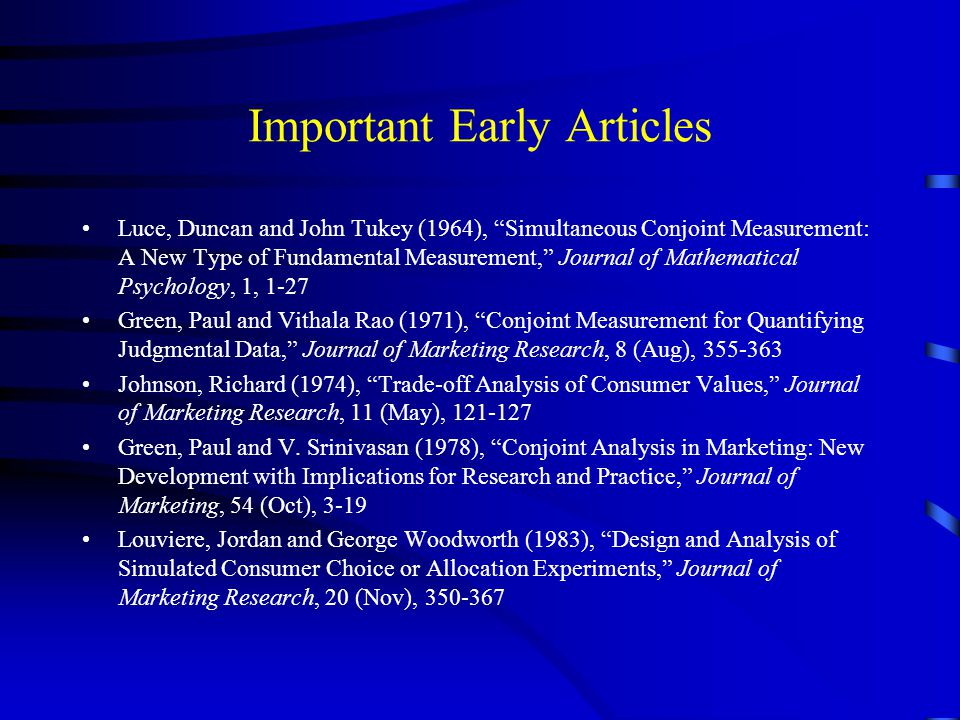 """Important Early Articles Luce, Duncan and John Tukey (1964), """"Simultaneous Conjoint Measurement: A New Type of Fundamental Measurement,"""" Journal of Ma"""
