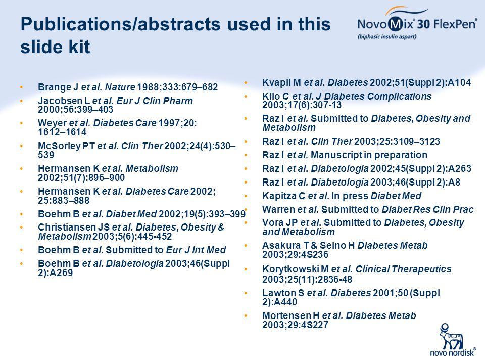 104 Publications/abstracts used in this slide kit Brange J et al. Nature 1988;333:679–682 Jacobsen L et al. Eur J Clin Pharm 2000;56:399–403 Weyer et