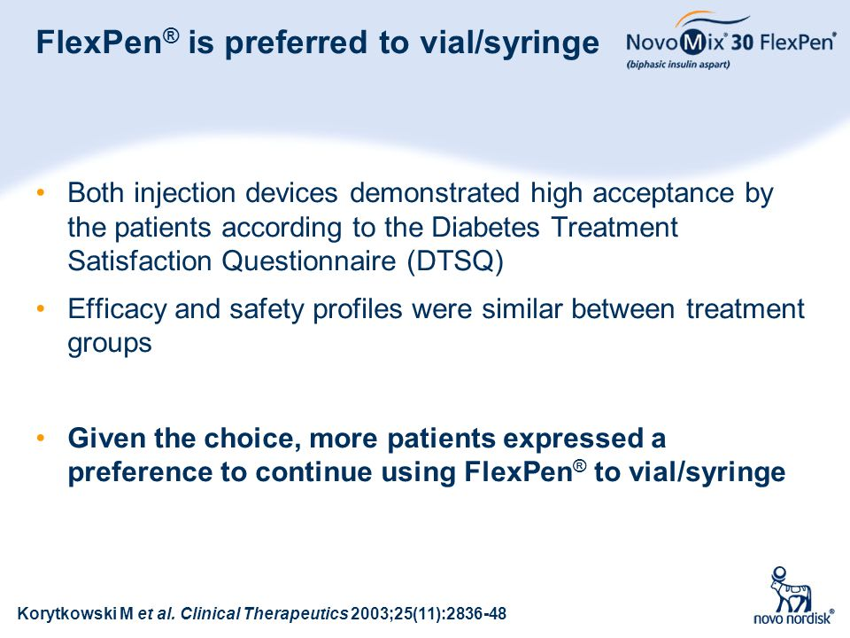 98 FlexPen ® is preferred to vial/syringe Both injection devices demonstrated high acceptance by the patients according to the Diabetes Treatment Sati