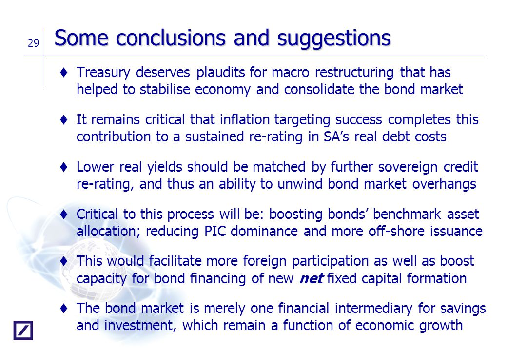 29 Some conclusions and suggestions t Treasury deserves plaudits for macro restructuring that has helped to stabilise economy and consolidate the bond