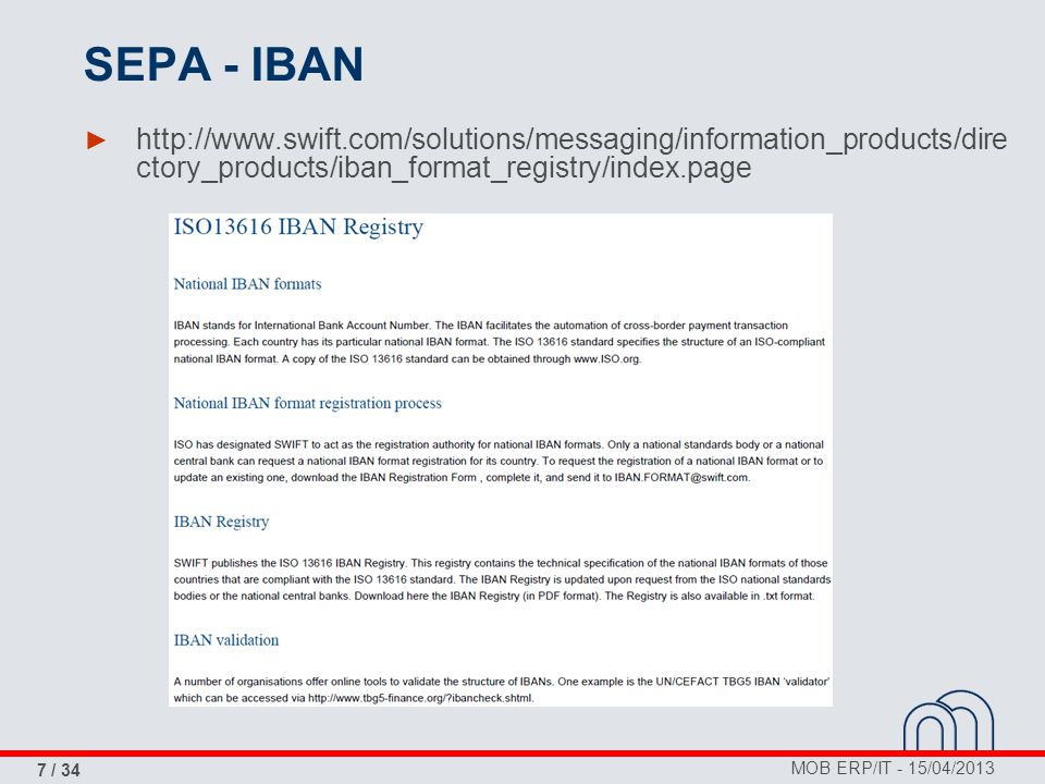 MOB ERP/IT - 15/04/2013 7 / 34 SEPA - IBAN ► http://www.swift.com/solutions/messaging/information_products/dire ctory_products/iban_format_registry/in