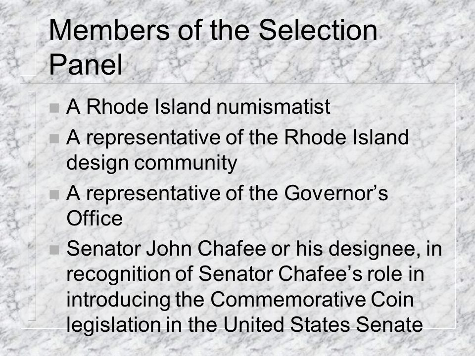 Members of the Selection Panel Chairman of the State Arts Council President of the Rhode Island School of Design Chairman of the Rhode Island Historical & Preservation Commission