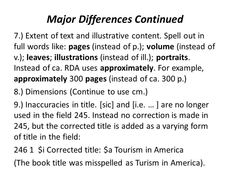 Major Differences Continued 7.) Extent of text and illustrative content.