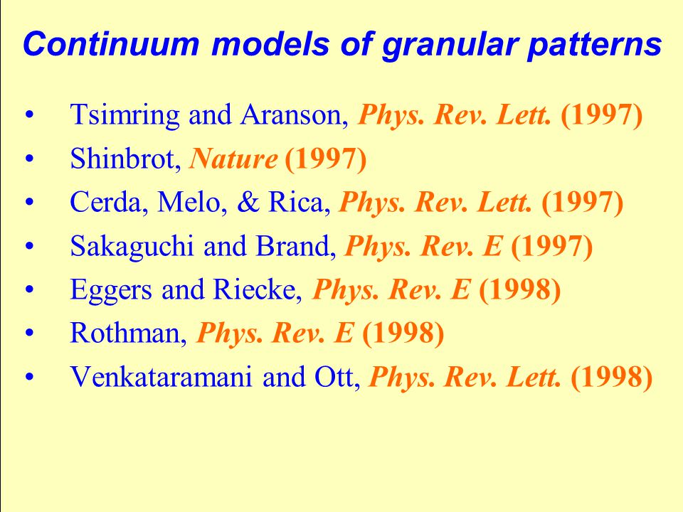 Continuum models of granular patterns Tsimring and Aranson, Phys.