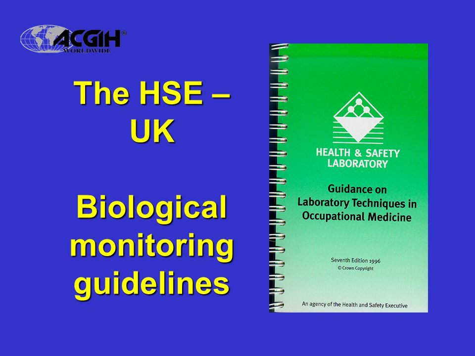 The HSE – UK Biological monitoring guidelines