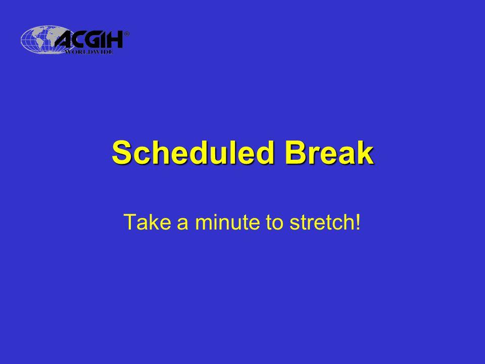 Scheduled Break Take a minute to stretch!