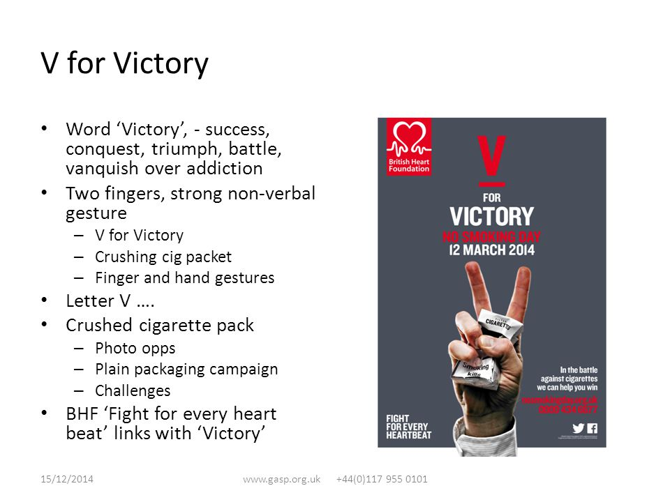 V for Victory Word 'Victory', - success, conquest, triumph, battle, vanquish over addiction Two fingers, strong non-verbal gesture – V for Victory – Crushing cig packet – Finger and hand gestures Letter V ….