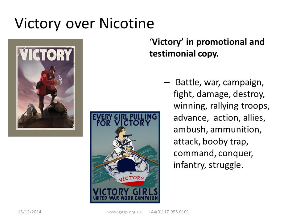 V for Victory – Talks, class plans Health risks using warrior wording Smoking attacks our bodies and invades our defences Smoking invades our bodies as it advances into the mouth and lungs.