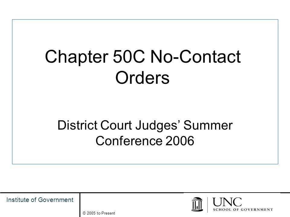 2 Institute of Government © 2005 to Present Focus on: procedure & application for substantive coverage - www.dcjudges.unc.eduwww.dcjudges.unc.edu - Joan Brannon's presentation Summer Conference 2005