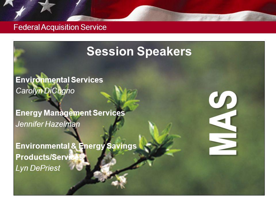 Federal Acquisition Service 2 Environmental Services Carolyn DiCugno Energy Management Services Jennifer Hazelman Environmental & Energy Savings Produ