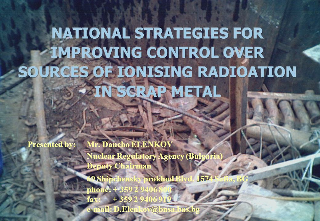 Group of Experts on Monitoring of Radiologically Contaminated Scrap Metal Palais des Nations, Geneva (Switzerland) 5-7 April 2004 Presented by: Mr. Da