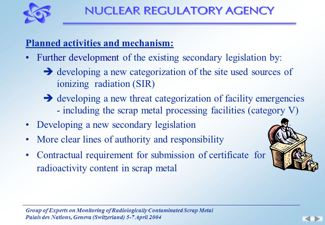 Group of Experts on Monitoring of Radiologically Contaminated Scrap Metal Palais des Nations, Geneva (Switzerland) 5-7 April 2004 Planned activities a