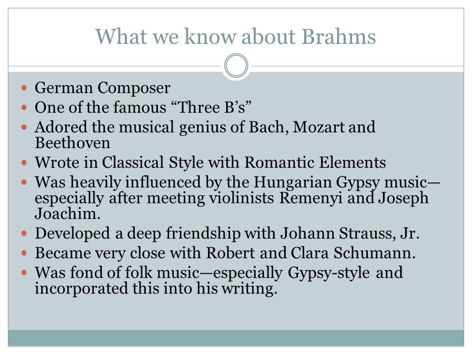 What you may NOT know about Brahms Brahms loved to walk and enjoyed spending time in the open air, where he said he could think more clearly.