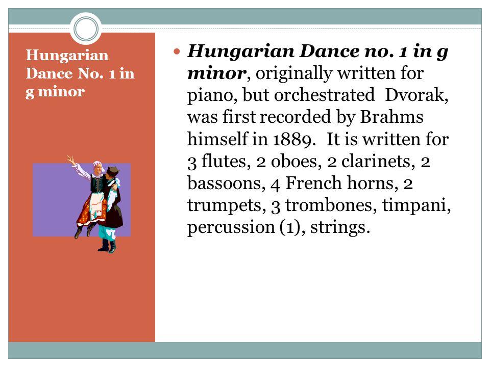 Hungarian Dance No. 1 in g minor Hungarian Dance no.